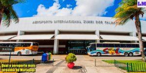 Qual o aeroporto mais próximo de Maragogi