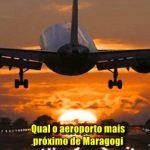 Qual o aeroporto mais próximo de Maragogi?