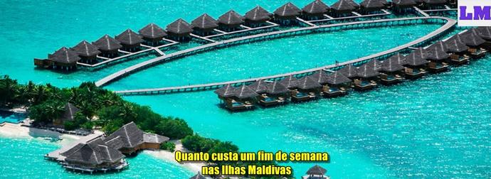 Quanto custa um fim de semana nas Ilhas Maldivas