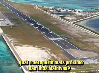 Qual o aeroporto mais próximo das Ilhas Maldivas